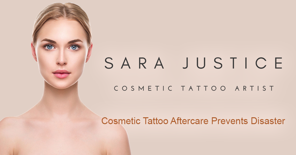 Cosmetic Tattoo Aftercare Instructions | Sara Justice